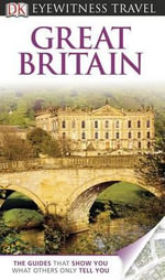 DK Eyewitness Travel Guide : Great Britain - Roger Williams