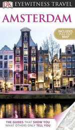 DK Eyewitness Travel Guide : Amsterdam - Robin Pascoe
