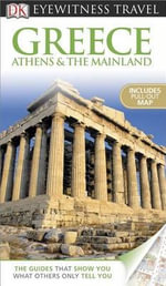 Greece, Athens & the Mainland : Greece Athens & the Mainland - Marc Dubin