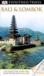 DK Eyewitness Travel Guide : Bali and Lombok - Bruce Carpenter