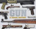 Gun : A Visual History - DK Publishing