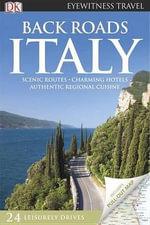 Back Roads Italy : DK Eyewitness Travel Back Roads