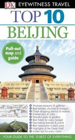 Top 10 Beijing : DK Eyewitness Top 10 Travel Guides - Global Editorial Director Andrew Humphreys