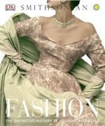 DK Smithsonian : Fashion : The Definitive History of Costume and Style - DK Publishing