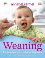 Weaning : The Essential Guide to Baby's First Foods - Annabel Karmel