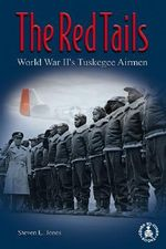 Red Tails : World War II's Tuskegee Airmen - Steven L Jones