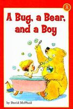 A Bug, a Bear, and a Boy : Scholastic Readers Level 1