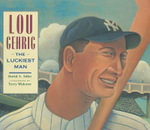 Lou Gehrig : The Luckiest Man - David A Adler