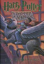 Harry Potter and the Prisoner of Azkaban : Harry Potter - J K Rowling