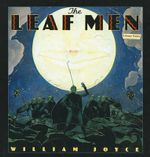 The Leaf Men and the Brave Good Bugs - William Joyce