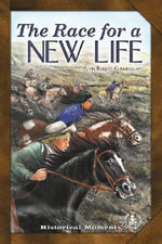The Race for a New Life : The Story of the Overland Stagecoach - Alvin Robert Cunningham