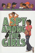 A Spy Among the Girls : Boy/Girl Battle (PB) - Phyllis Reynolds Naylor