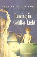 Dancing in Cadillac Light - Kimberly Willis Holt