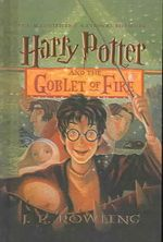 Harry Potter and the Goblet of Fire : Harry Potter - J K Rowling