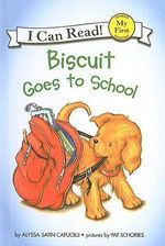 Biscuit Goes to School : Biscuit (Prebound) - Alyssa Satin Capucilli