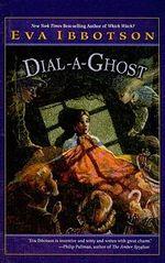 Dial-A-Ghost - Eva Ibbotson