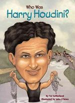 Who Was Harry Houdini? - Tui T Sutherland