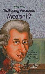 Who Was Wolfgang Amadeus Mozart? : Who Was...? (Hardcover) - Yona Zeldis McDonough