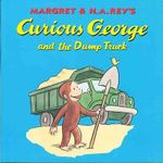 Curious George and the Dump Truck - Margret Rey