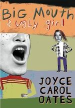Big Mouth & Ugly Girl - Joyce Carol Oates