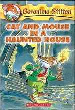Cat and Mouse in a Haunted House : Geronimo Stilton Series : Book 3 - Geronimo Stilton