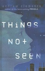 Things Not Seen - Andrew Clements