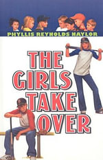 The Girls Take Over : Boy/Girl Battle (PB) - Phyllis Reynolds Naylor