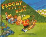 Froggy Plays in the Band - Jonathan London