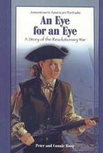 An Eye for an Eye : A Story of the Revolutionary War - Peter Roop