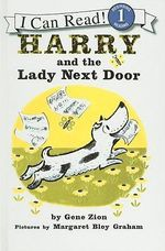Harry and the Lady Next Door : I Can Read Books: Level 1 - Gene Zion