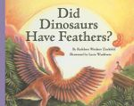 Did Dinosaurs Have Feathers? : Let's-Read-And-Find-Out Science: Stage 2 (Pb) - Kathleen Weidner Zoehfeld