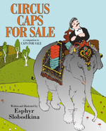 Circus Caps for Sale :  A Tale of a Peddler, Some Monkeys and Their Monke... - Esphyr Slobodkina