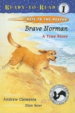 Brave Norman : A True Story - Andrew Clements