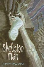 Skeleton Man - Joseph Bruchac