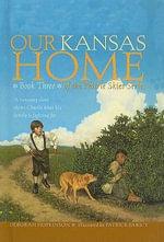 Our Kansas Home - Deborah Hopkinson