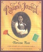 Rachel's Journal : The Story of a Pioneer Girl - Marissa Moss