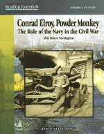 Conrad Elroy, Powder Monkey : The Role of the Navy in the Civil War - Alvin Robert Cunningham