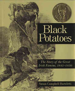 Black Potatoes : The Story of the Great Irish Famine, 1845-1850 - Susan Campbell Bartoletti