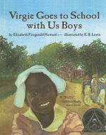 Virgie Goes to School with Us Boys - Elizabeth Fitzgerald Howard