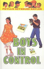 Boys in Control : Boy/Girl Battle (PB) - Phyllis Reynolds Naylor