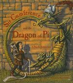 Sir Cumference and the Dragon of Pi : Math Adventures (Prebound) - Cindy Neuschwander