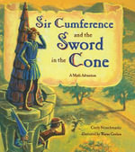 Sir Cumference and the Sword in the Cone : Math Adventures (Prebound) - Cindy Neuschwander, Creator