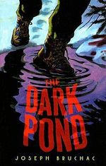 The Dark Pond - Joseph Bruchac