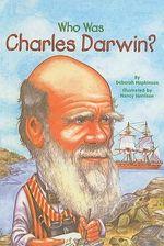 Who Was Charles Darwin? : Who Was...? (Hardcover) - Deborah Hopkinson