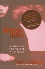 Witch-Hunt : Mysteries of the Salem Witch Trials - Marc Aronson
