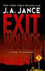 Exit Wounds - J A Jance