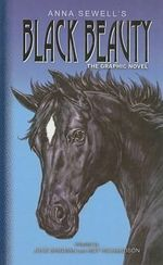 Black Beauty : The Graphic Novel - Anna Sewell