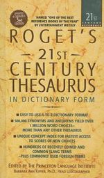 Roget's 21st Century Thesaurus : In Dictionary Form: The Essential Reference for Home, School, or Office - Barbara Ann Kipfer
