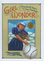 Girl Wonder : A Baseball Story in Nine Innings - Deborah Hopkinson