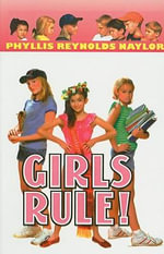 Girls Rule! - Phyllis Reynolds Naylor